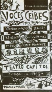 Cartel anunciando una actuación del colectivo Voces Ceibes: actúan Xerardo, Xavier, Benedicto, Guillermo, Miro y Vicente Álvarez. 1968 (del Arquivo Gráfico e Documental de VOCES CEIBES)